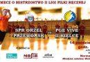 SPR Orzeł Przeworsk : PGE VIVE II Kielce
