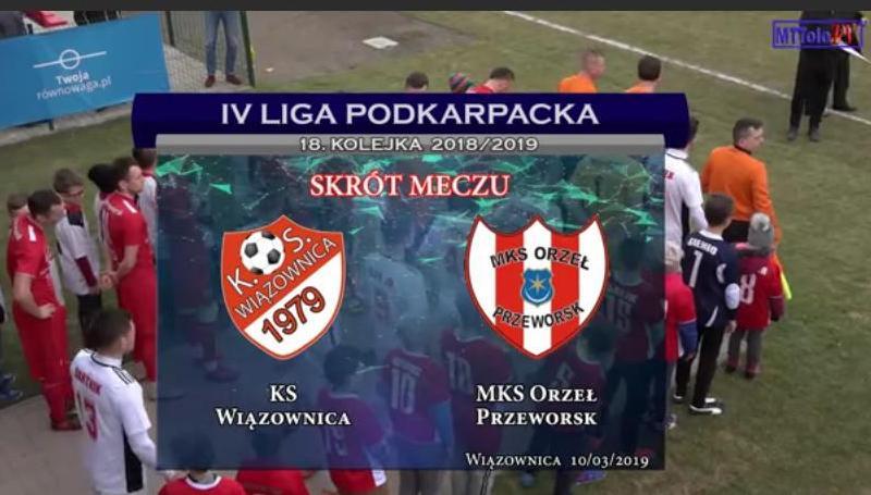 Skrót TV: KS Wiązownica – MKS ORZEŁ Przeworsk