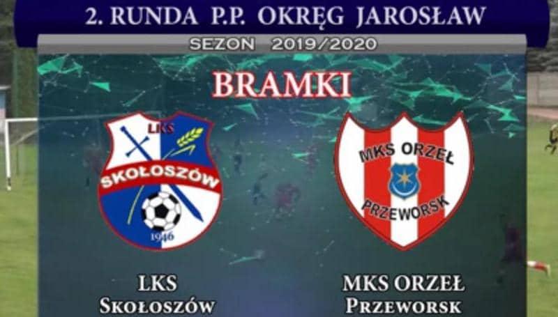 Bramki z meczu II rundy Pucharu Polski: LKS Skołoszów – Orzeł Przeworsk 3:6